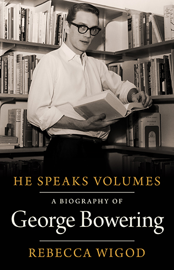He Speaks Volumes- A Biography of George Bowering